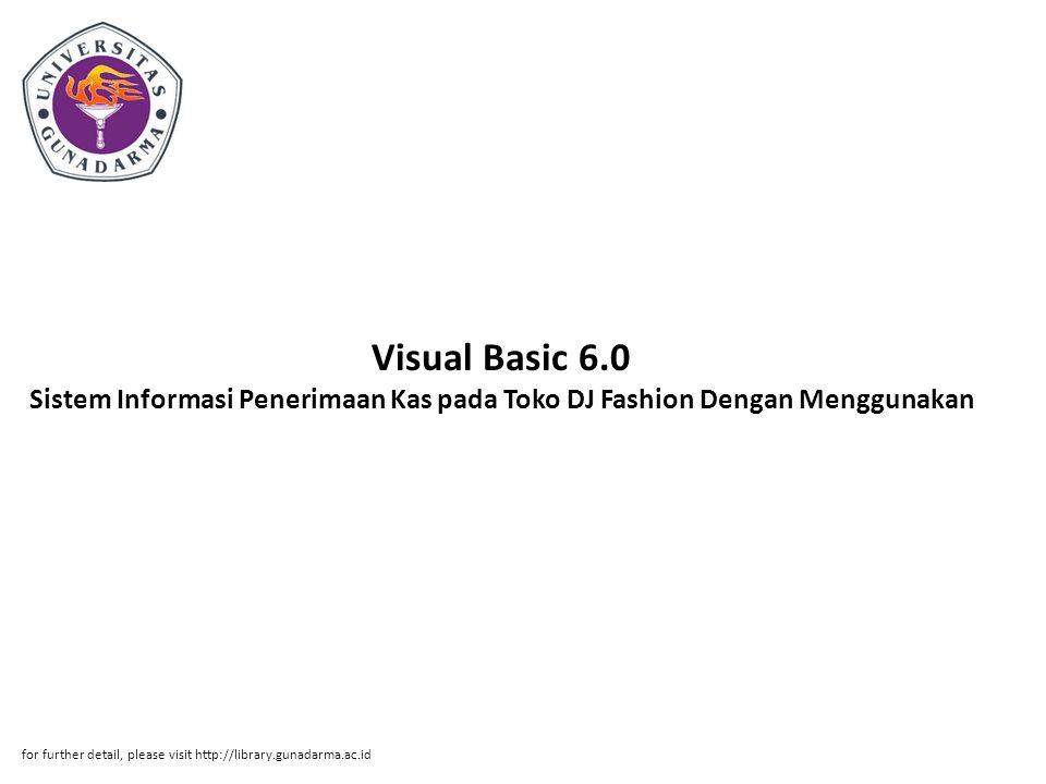 Visual Basic 6.0 Sistem Informasi Penerimaan Kas pada Toko DJ Fashion Dengan Menggunakan
