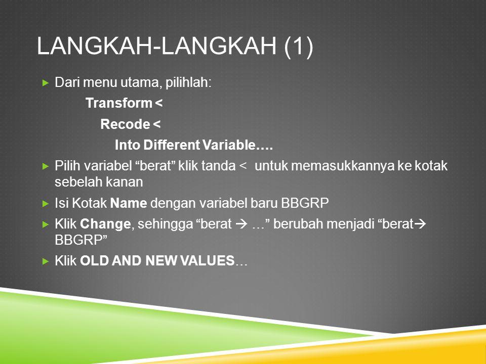 LANGKAH-LANGKAH (1) Dari menu utama, pilihlah: Transform <