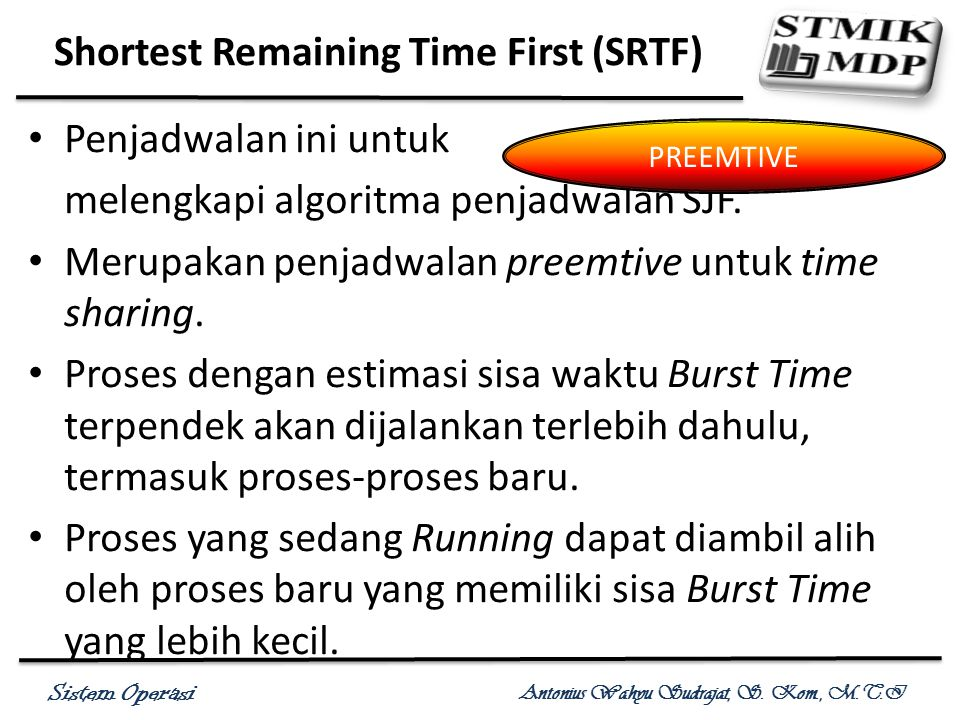 Shortest Remaining Time First (SRTF)