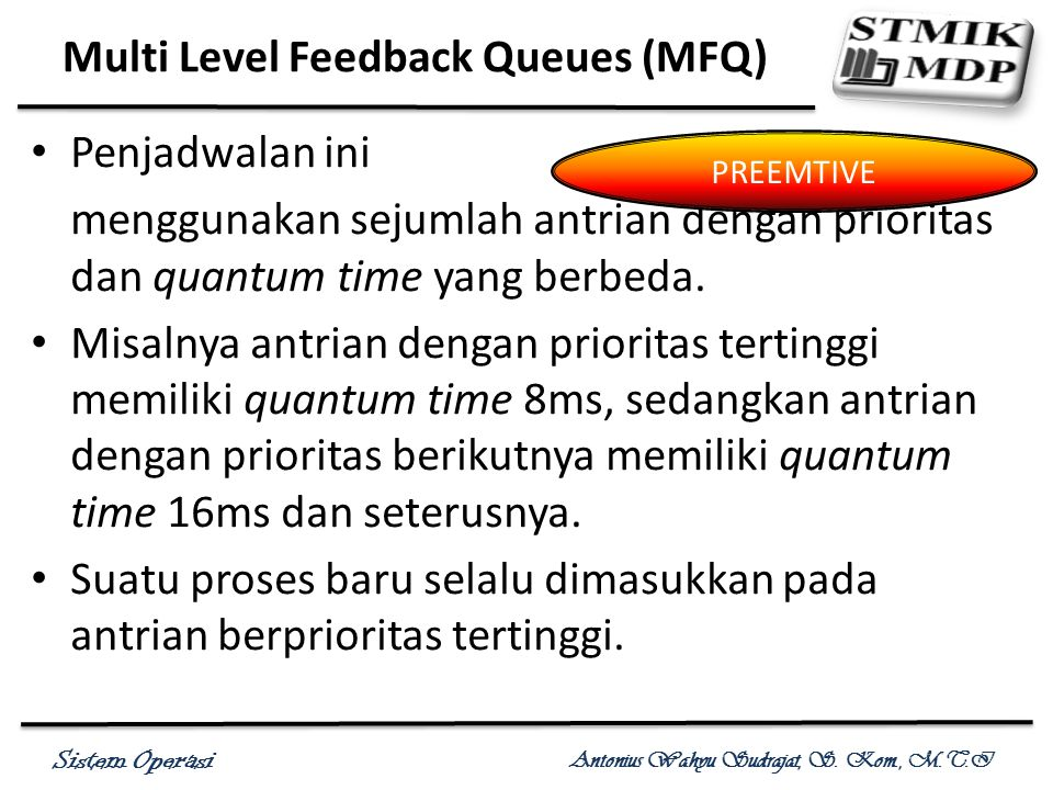 Multi Level Feedback Queues (MFQ)