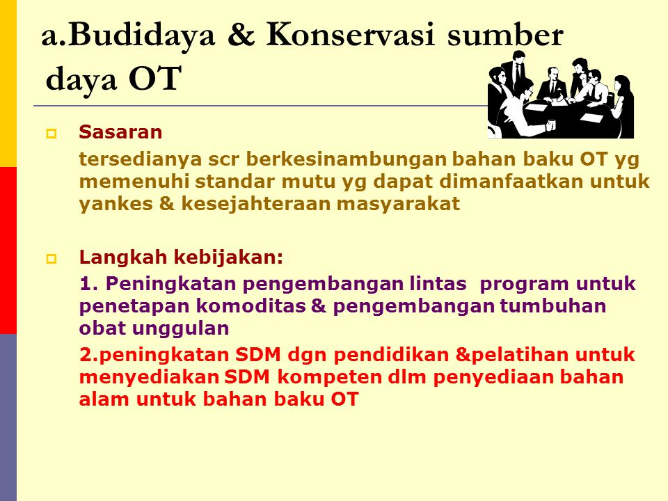 a.Budidaya & Konservasi sumber daya OT