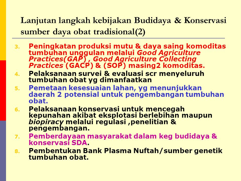 Lanjutan langkah kebijakan Budidaya & Konservasi sumber daya obat tradisional(2)