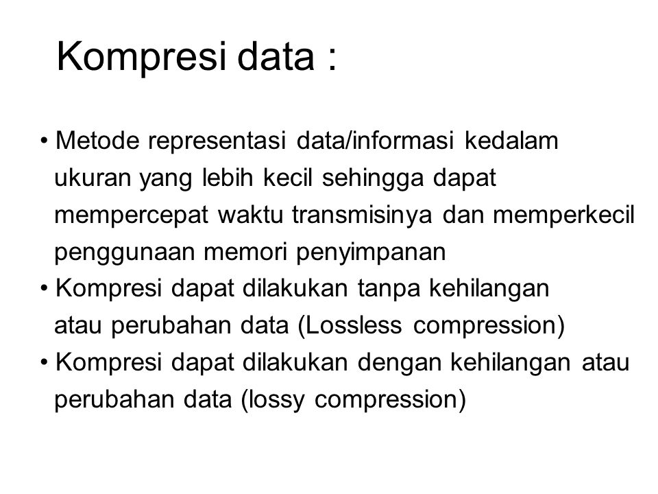 Kompresi data : Metode representasi data/informasi kedalam