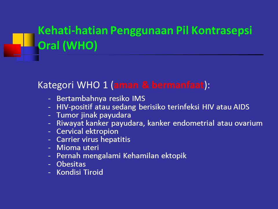 Kehati-hatian Penggunaan Pil Kontrasepsi Oral (WHO)
