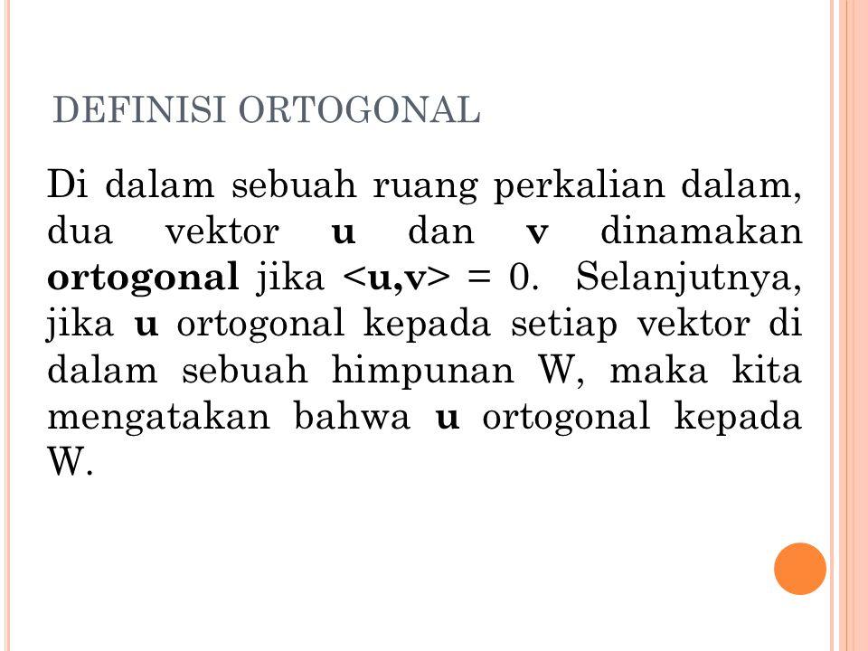 DEFINISI ORTOGONAL