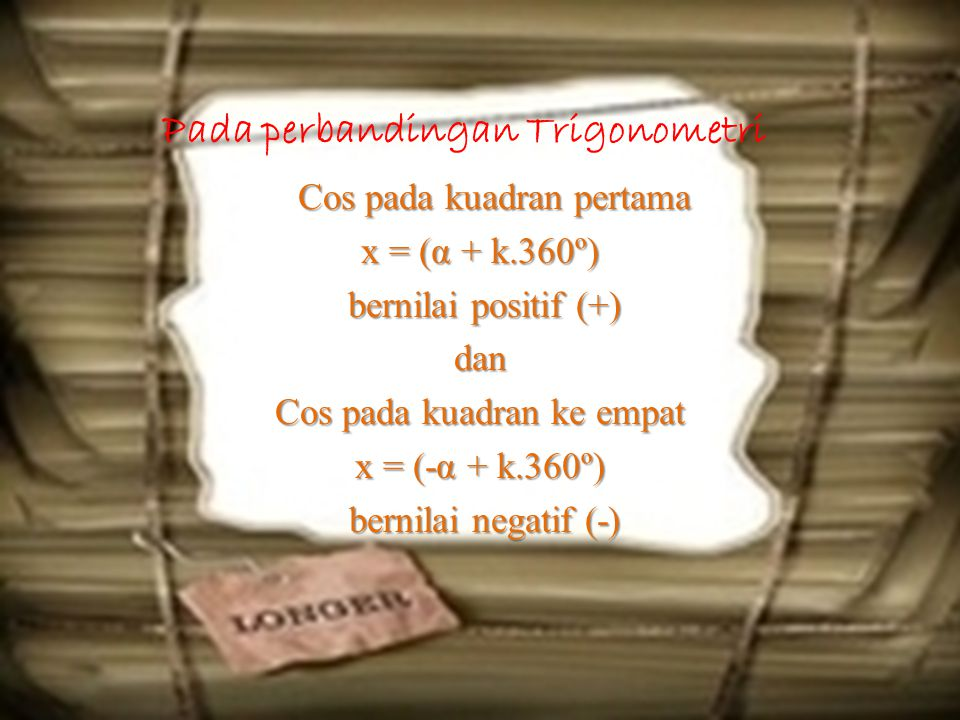 Pada perbandingan Trigonometri