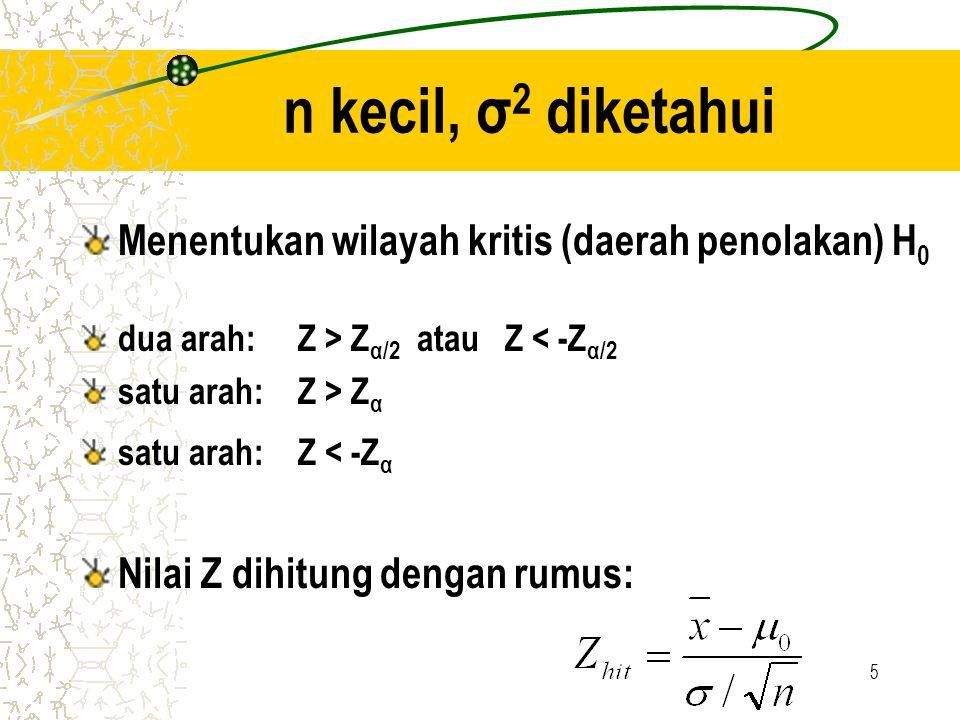 n kecil, σ2 diketahui Menentukan wilayah kritis (daerah penolakan) H0