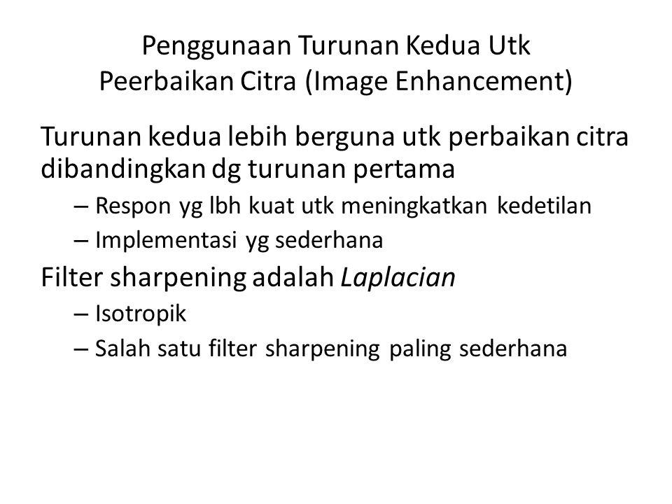 Penggunaan Turunan Kedua Utk Peerbaikan Citra (Image Enhancement)