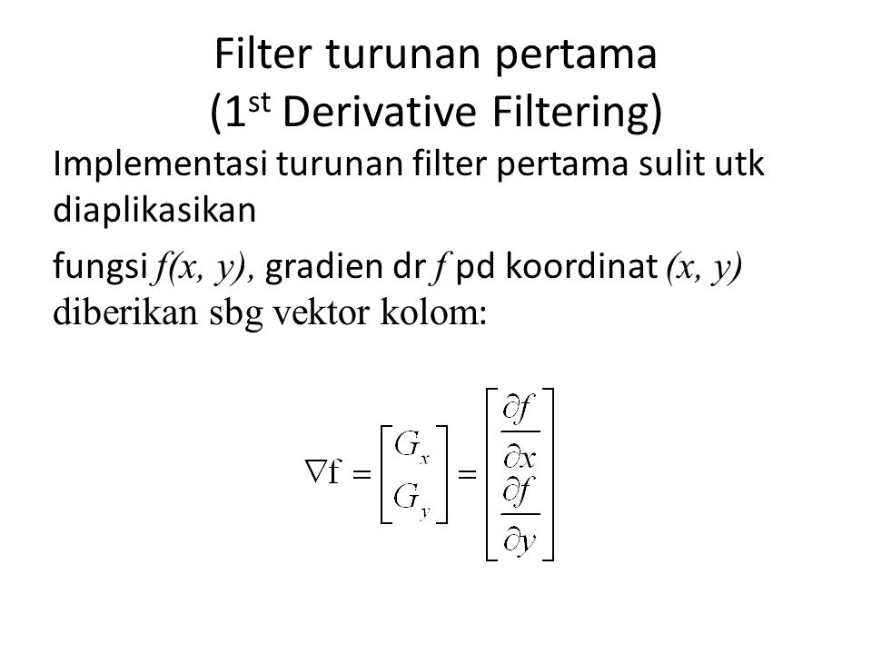 Filter turunan pertama (1st Derivative Filtering)
