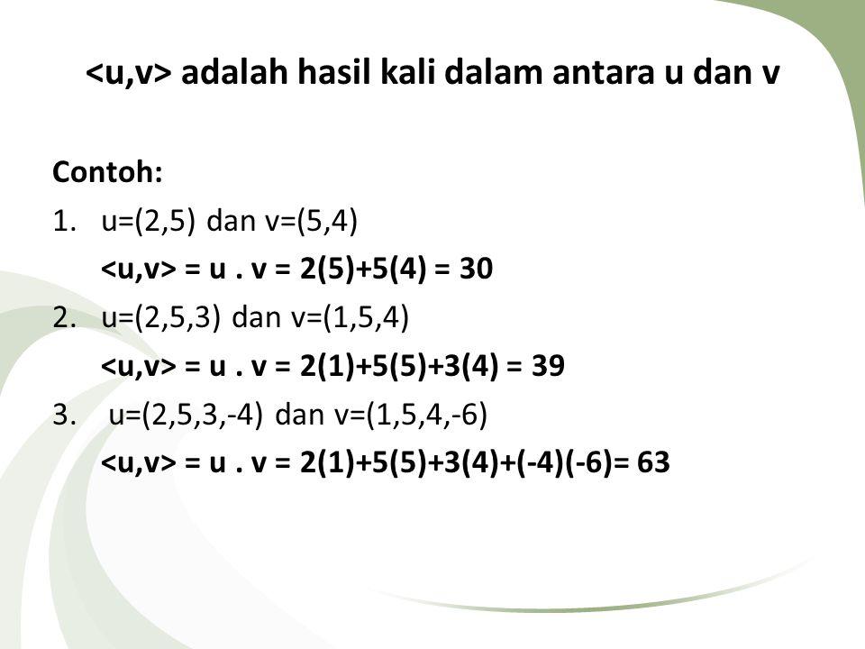 <u,v> adalah hasil kali dalam antara u dan v