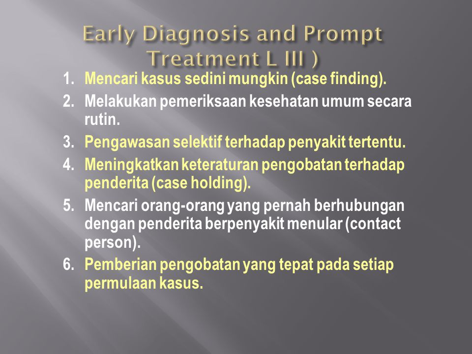 Early Diagnosis and Prompt Treatment L III )