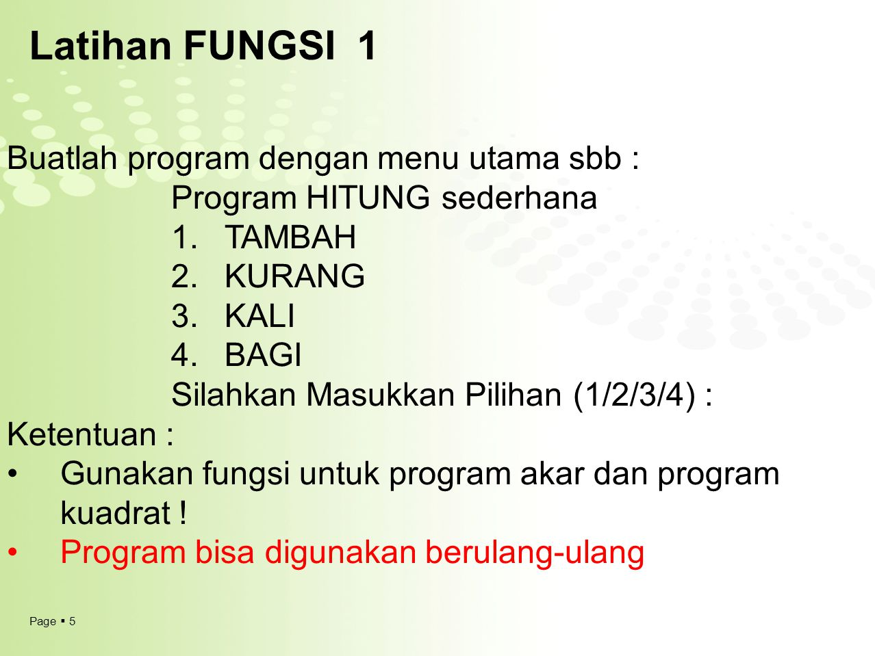 Latihan FUNGSI 1 Buatlah program dengan menu utama sbb :