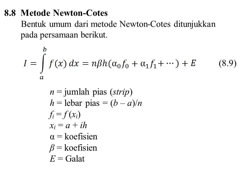 8.8 Metode Newton-Cotes (8.9) n = jumlah pias (strip)