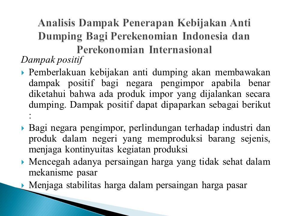 Analisis Dampak Penerapan Kebijakan Anti Dumping Bagi Perekenomian Indonesia dan Perekonomian Internasional