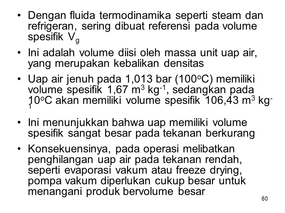 Dengan fluida termodinamika seperti steam dan refrigeran, sering dibuat referensi pada volume spesifik Vg