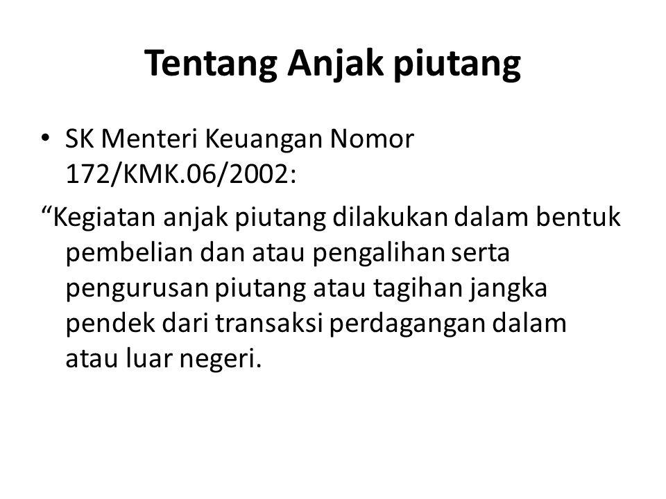 Tentang Anjak piutang SK Menteri Keuangan Nomor 172/KMK.06/2002: