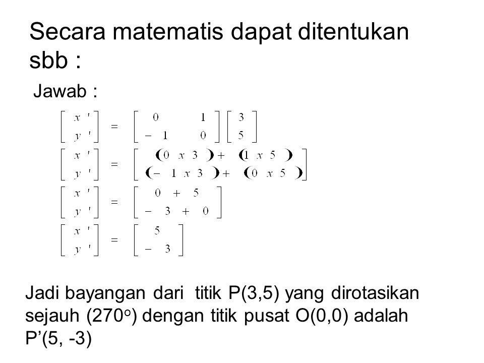 Secara matematis dapat ditentukan sbb :