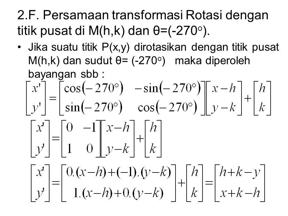 2.F. Persamaan transformasi Rotasi dengan titik pusat di M(h,k) dan θ=(-270o).