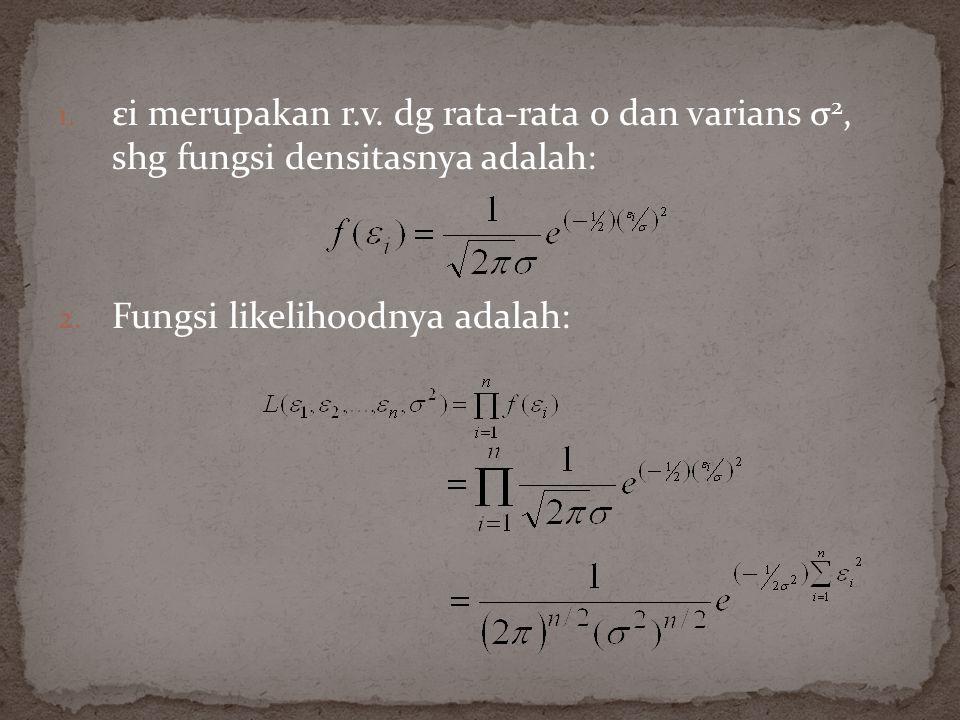 εi merupakan r.v. dg rata-rata 0 dan varians σ2, shg fungsi densitasnya adalah: