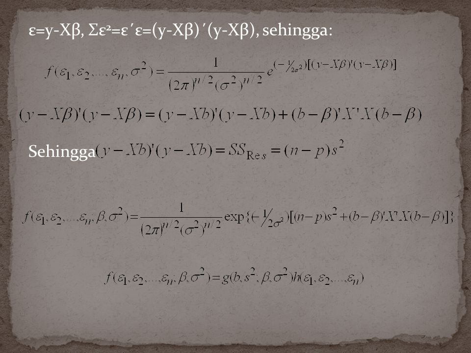 ε=y-Xβ, Σε2=ε΄ε=(y-Xβ)΄(y-Xβ), sehingga: Sehingga