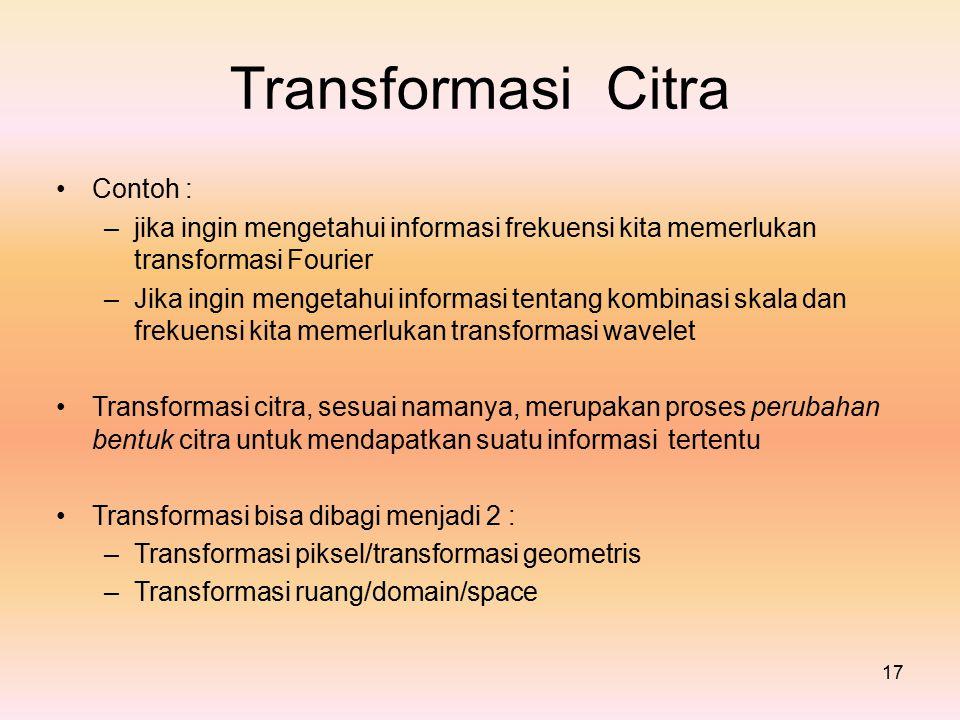 Transformasi Citra • Contoh :