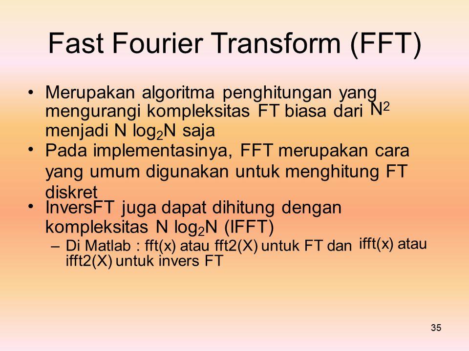 Fast Fourier Transform (FFT) • Merupakan algoritma penghitungan yang