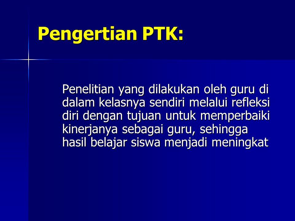 Pengertian PTK: