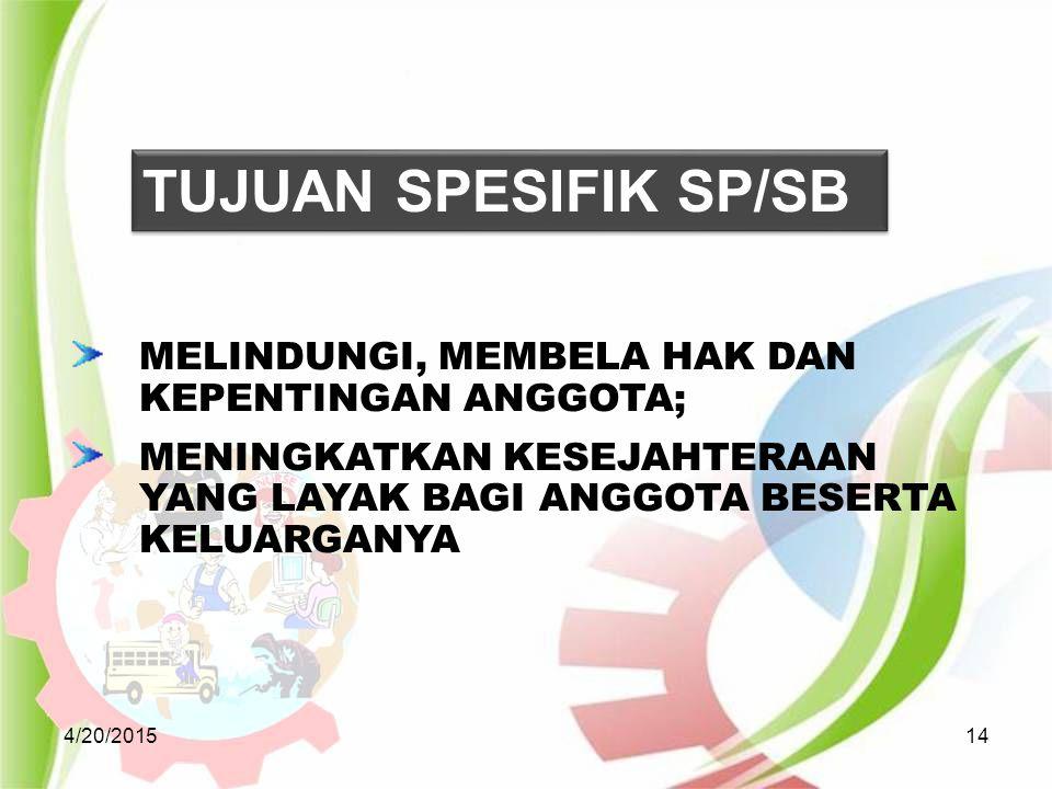 TUJUAN SPESIFIK SP/SB MELINDUNGI, MEMBELA HAK DAN KEPENTINGAN ANGGOTA;