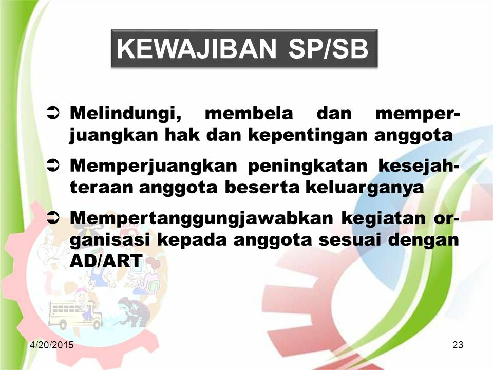 KEWAJIBAN SP/SB Melindungi, membela dan memper-juangkan hak dan kepentingan anggota.