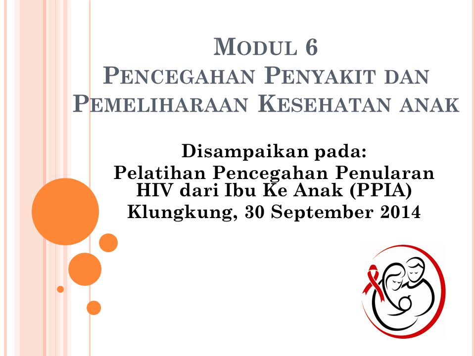 Modul 6 Pencegahan Penyakit dan Pemeliharaan Kesehatan anak