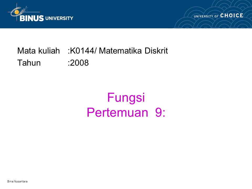 Mata kuliah :K0144/ Matematika Diskrit Tahun :2008