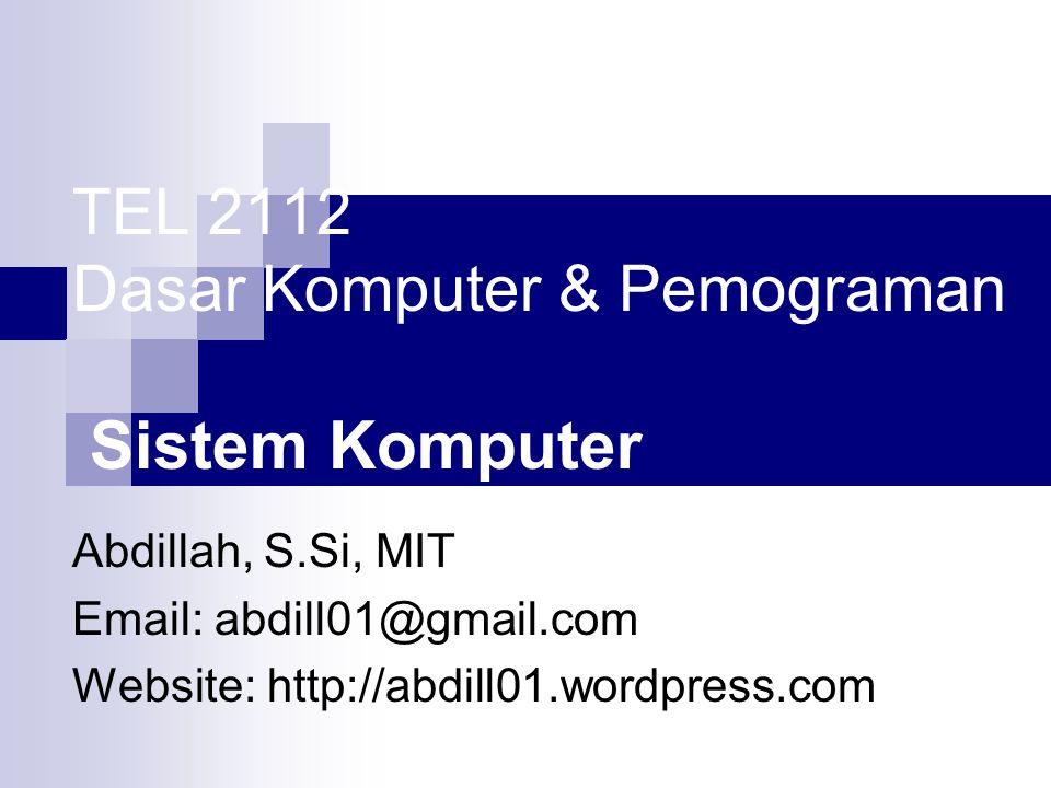 TEL 2112 Dasar Komputer & Pemograman Sistem Komputer