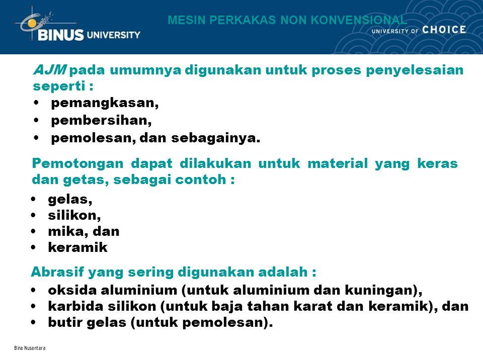 AJM pada umumnya digunakan untuk proses penyelesaian seperti :