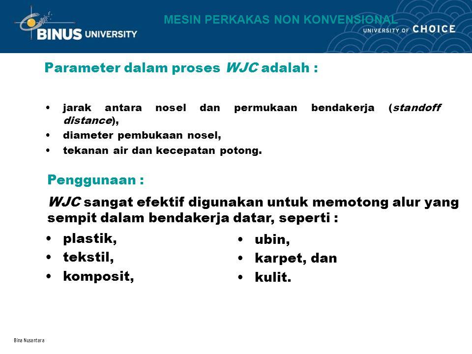 Parameter dalam proses WJC adalah :