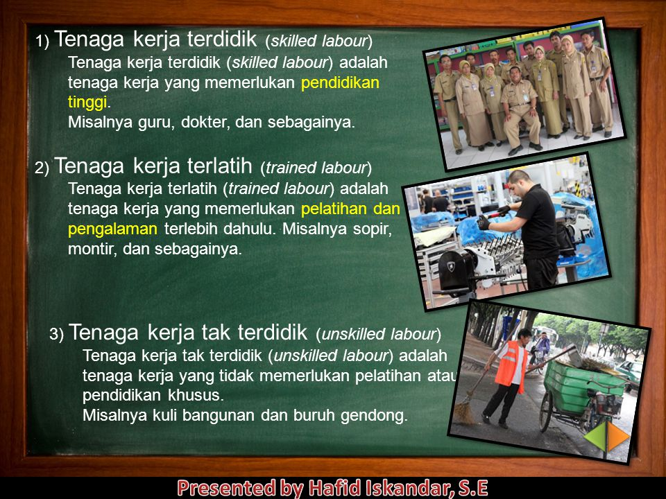 1) Tenaga kerja terdidik (skilled labour)