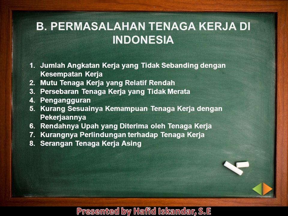 B. PERMASALAHAN TENAGA KERJA DI INDONESIA