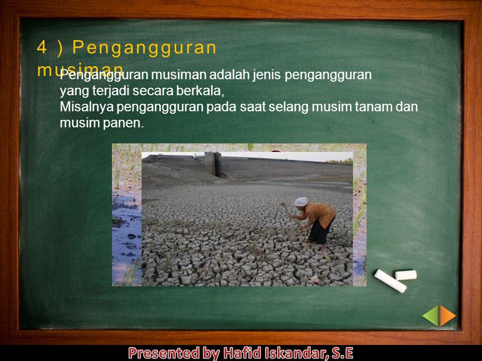 4 ) Pengangguran musiman