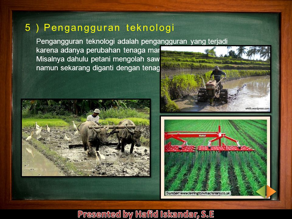 5 ) Pengangguran teknologi
