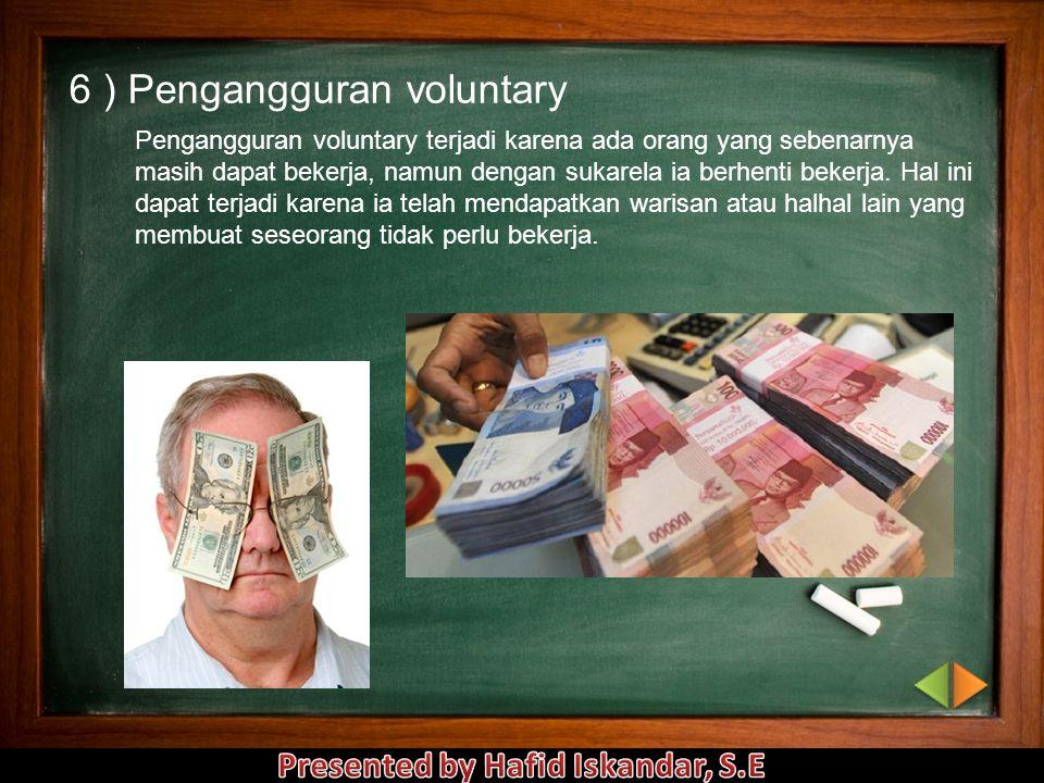 6 ) Pengangguran voluntary