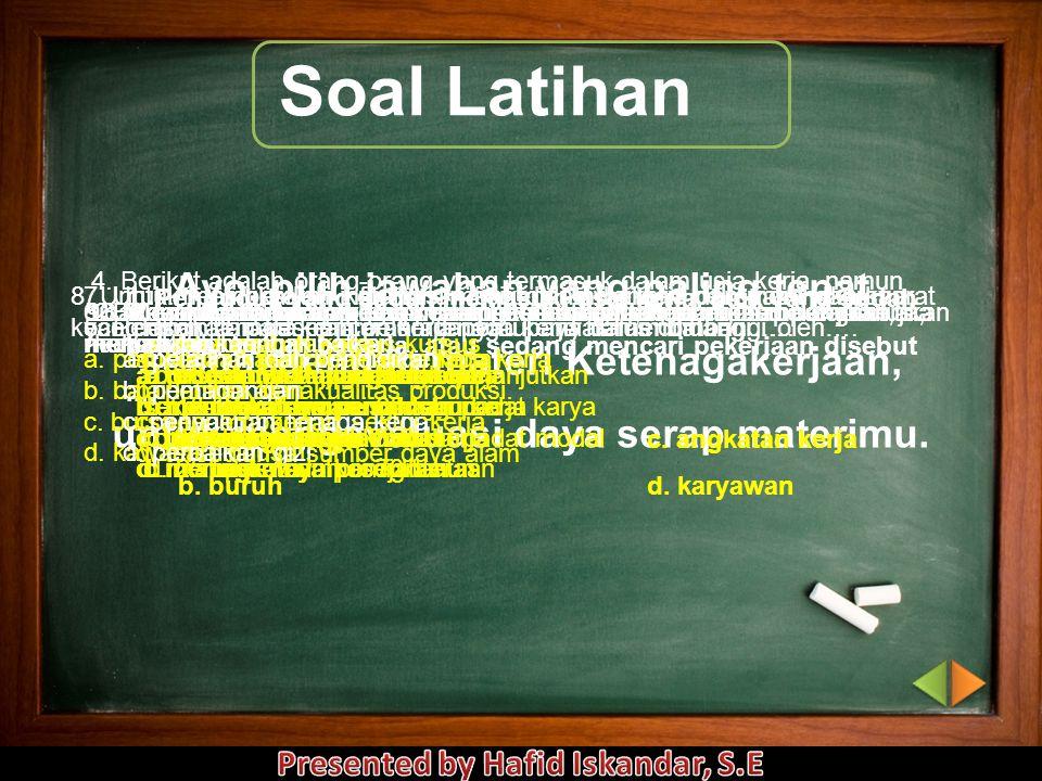 Soal Latihan Ayo, pilih jawaban yang paling tepat sesuai dengan materi Ketenagakerjaan, untuk mengevaluasi daya serap materimu.