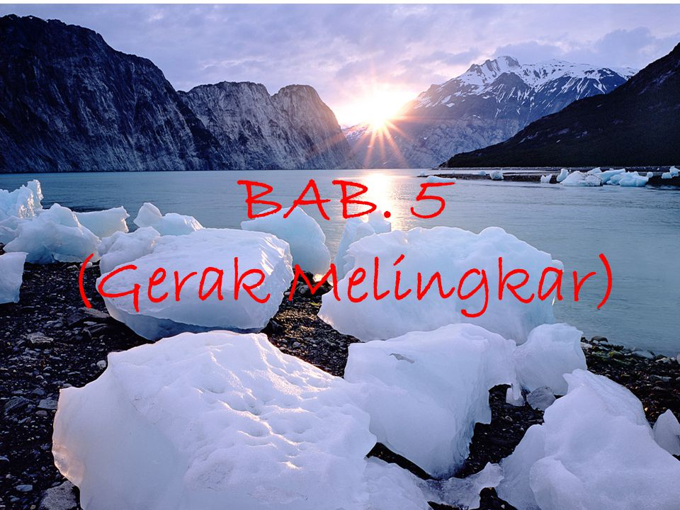 BAB. 5 (Gerak Melingkar) 4/13/2017