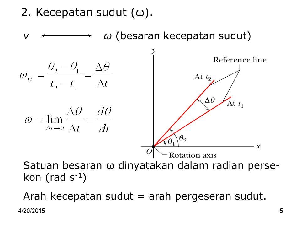 2. Kecepatan sudut (ω). v ω (besaran kecepatan sudut)
