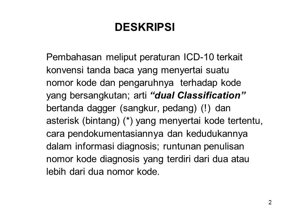 DESKRIPSI Pembahasan meliput peraturan ICD-10 terkait