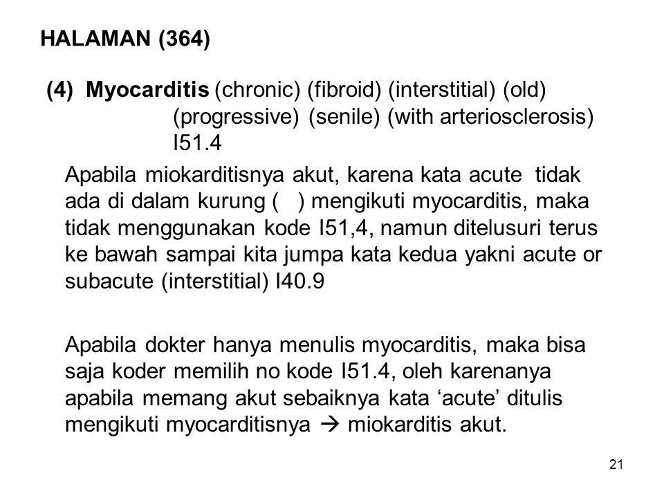 HALAMAN (364) (4) Myocarditis (chronic) (fibroid) (interstitial) (old) (progressive) (senile) (with arteriosclerosis) I51.4.