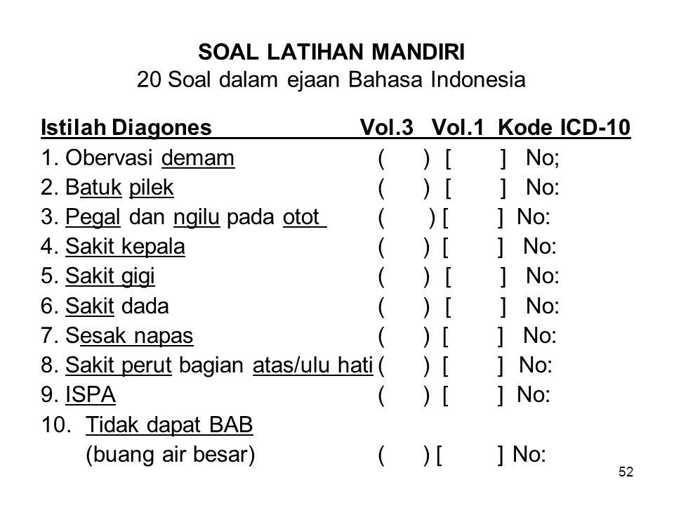 SOAL LATIHAN MANDIRI 20 Soal dalam ejaan Bahasa Indonesia