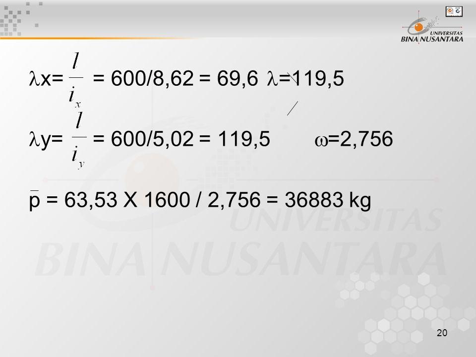 x= = 600/8,62 = 69,6 =119,5 y= = 600/5,02 = 119,5 =2,756.