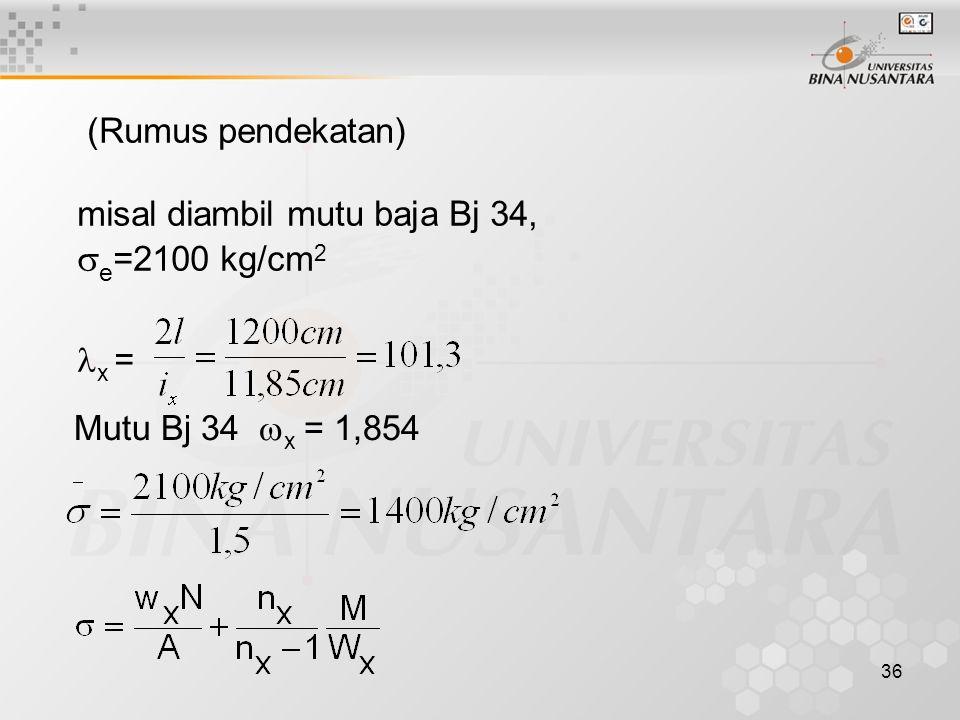 e=2100 kg/cm2 (Rumus pendekatan) misal diambil mutu baja Bj 34, x =