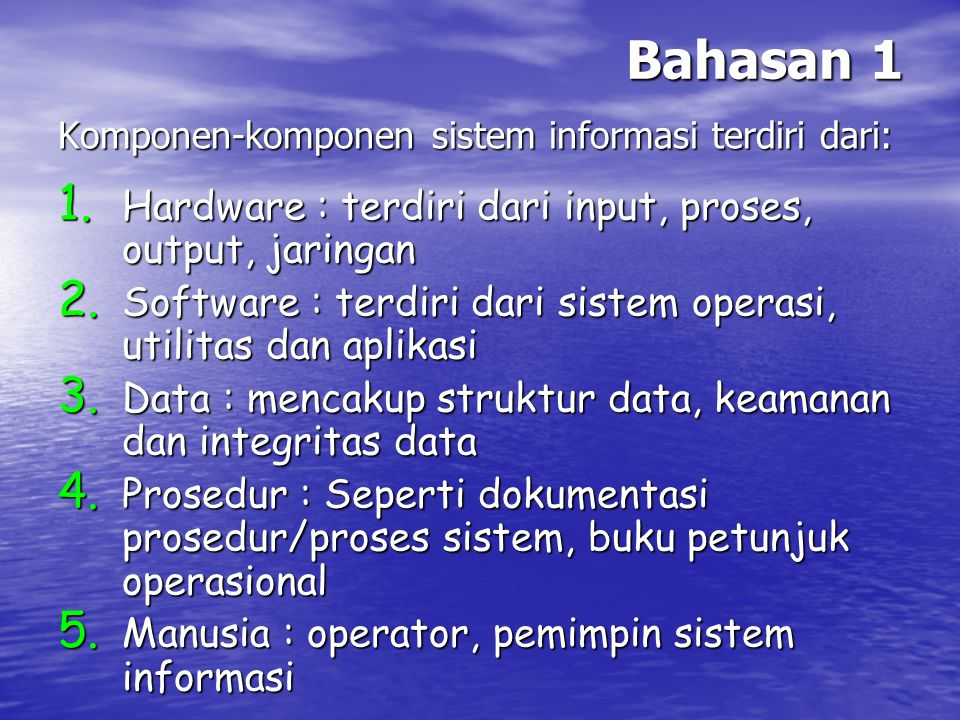 Bahasan 1 Hardware : terdiri dari input, proses, output, jaringan
