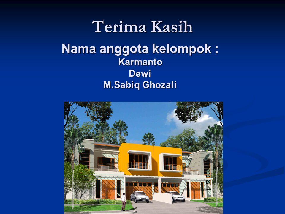 Nama anggota kelompok : Karmanto Dewi M.Sabiq Ghozali
