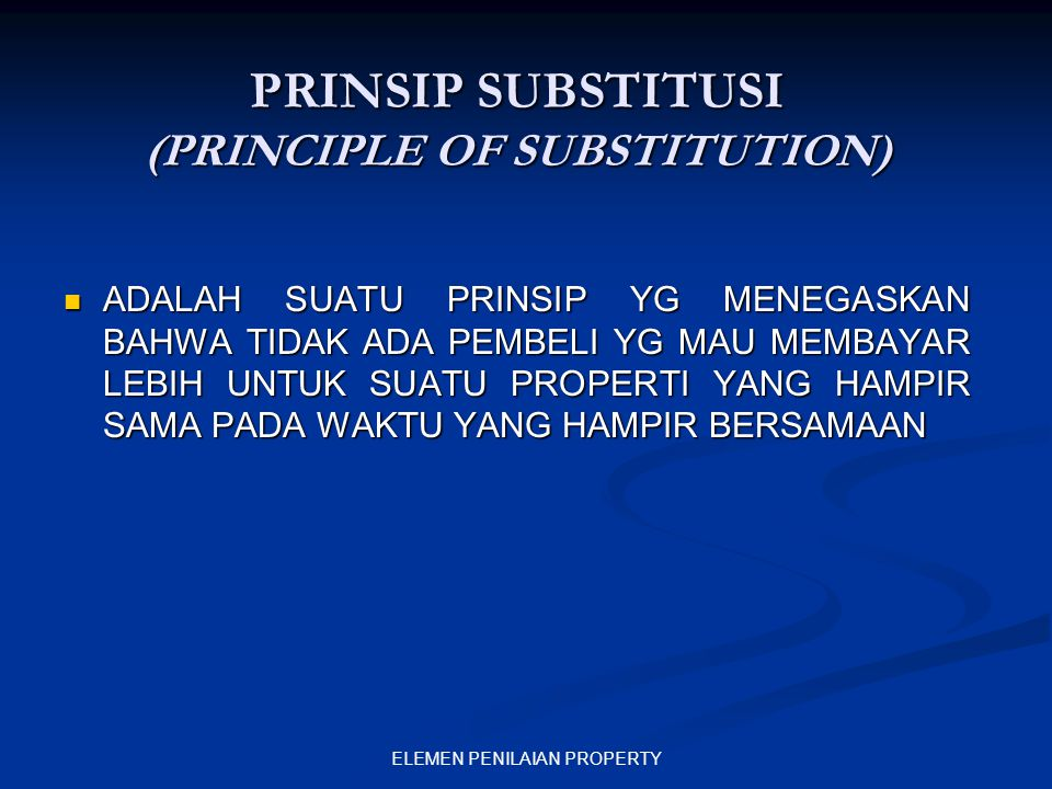 PRINSIP SUBSTITUSI (PRINCIPLE OF SUBSTITUTION)